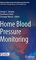 Home Blood Pressure Monitoring (Updates in Hypertension and Cardiovascular Protection)