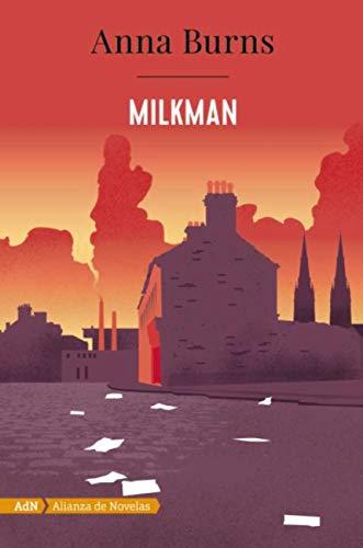 Milkman (AdN) (AdN Alianza de Novelas) de [Anna Burns, Maia Figueroa Evans]