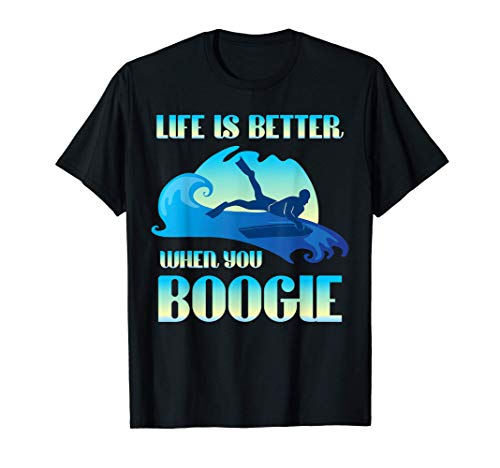Life Is Better When You Boogie Board Funny Surfing Lover T-Shirt