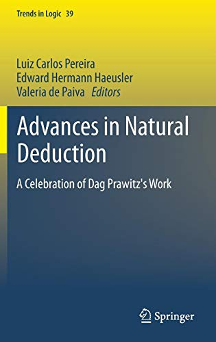 Advances in Natural Deduction: A Celebration of Dag Prawitz's Work (Trends in Logic)