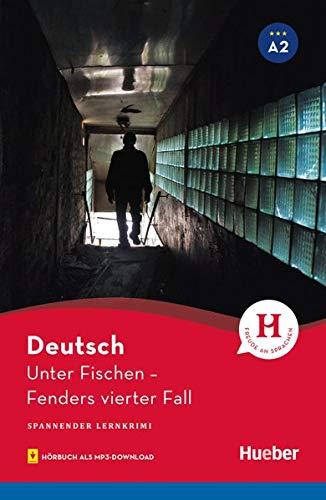 Unter Fischen: Fenders vierter Fall / Lektüre mit Audios online: Fenders vierter Fall / Lektre mit Audios online (Spannender Lernkrimi)