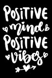 dot grid notebook journals: positive mind positive vibes motivational inspirational quote on black cover, life inspiring phrases notebooks dotted ... women, teens, girls, boys, college students