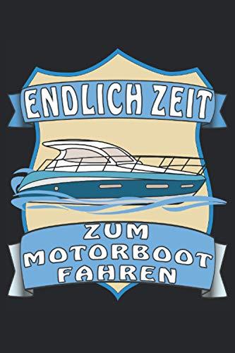 ENDLICH ZEIT ZUM MOTORBOOT FAHREN: Liniertes Notizbuch-Tagebuch bzw. Übungsbuch mit 120 Seiten