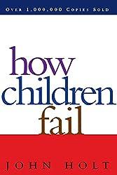 Get How Children Fail by John Holt (AFFILIATE)