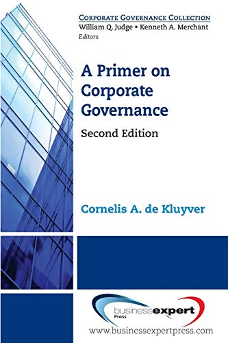 Compare Textbook Prices for A Primer on Corporate Governance 2nd Revised ed. Edition ISBN 9781606496909 by de Kluyver, Cornelis A.