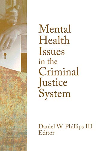 Mental Health Issues in the Criminal Justice System (Monographic Separates from the Journal of Offender Rehabilitation)