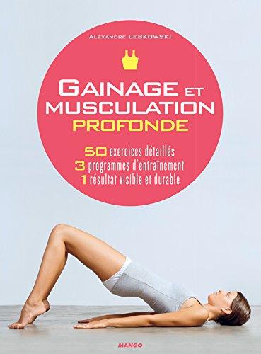 Gainage et musculation profonde (Hors collection bien-être)
