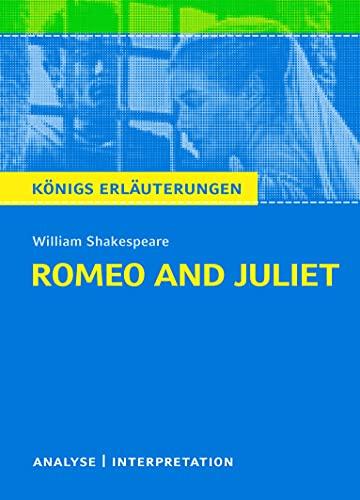 Romeo and Juliet - Romeo und Julia von Wiliam Shakespeare.: Textanalyse und Interpretation mit ausführlicher Inhaltsangabe und Abituraufgaben mit ... Erläuterungen und Materialien, Band 55)