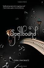 Spellbound (A Spellbound Novel) by Cara Lynn Shultz (2011-06-21)