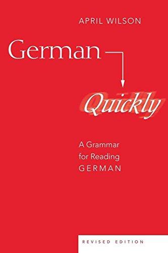 German Quickly: A Grammar for Reading German (American University Studies)