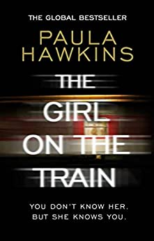 The Girl on the Train: The Richard & Judy Book Club and international bestseller by [Paula Hawkins]