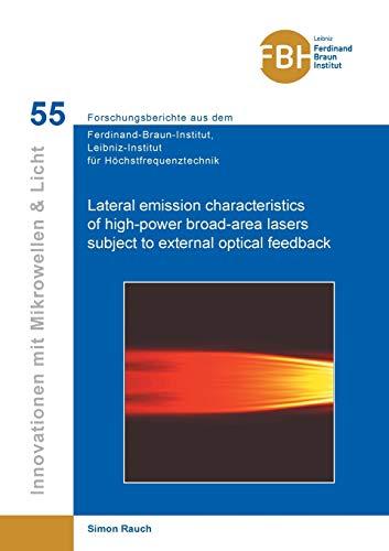 Lateral emission characteristics of high-power broad-area lasers subject to external optical feedback (Innovationen mit Mikrowellen und Licht: ... für Höchstfrequenztechnik)
