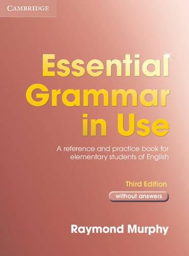 Essential Grammar in Use 3rd without answers: A Self-study Reference and Practice Book for Elementary Students of English