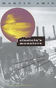 Einstein's Monsters (Vintage International) by [Martin Amis]