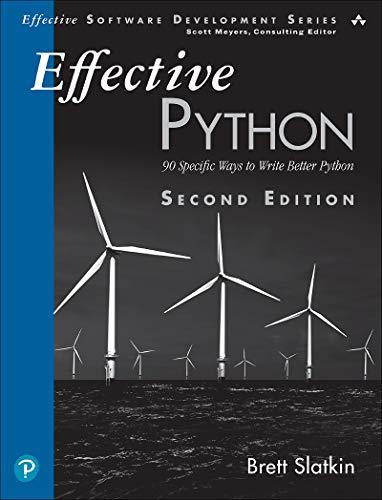 Effective Python: 90 Specific Ways to Write Better Python (Effective Software Development Series) (English Edition)