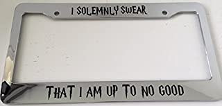 I Solemnly Swear That I Am up to No Good - Chrome Automotive License Plate Frame - Potter Style