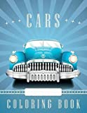 Cars Coloring Book: Amazing Coloring Book for Kids and Adults with Beautiful Cars Illustrations, New Cars, Vintage Cars and much more!