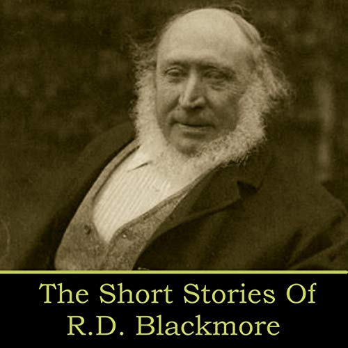 RD Blackmore - The Short Stories cover art