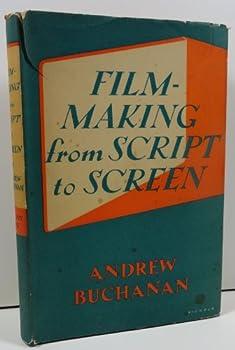Hardcover Buchanan's Filmmaking from Script to Screen 1951 Edition Book