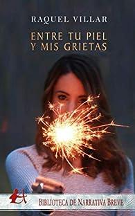 Entre tu piel y mis grietas par Raquel Villar