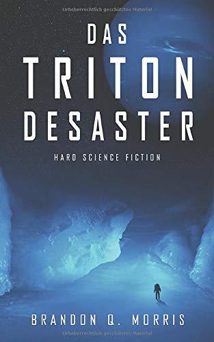 Das Triton-Desaster: Hard Science Fiction (Sonnensystem, Band 5)