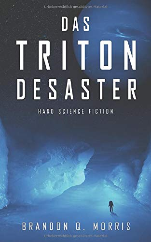 Das Triton-Desaster: Hard Science Fiction
