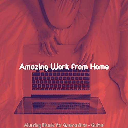 Amazing Work from Home