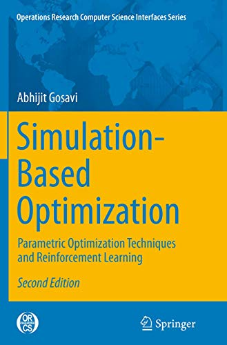 Compare Textbook Prices for Simulation-Based Optimization: Parametric Optimization Techniques and Reinforcement Learning Operations Research/Computer Science Interfaces Series, 55 Softcover reprint of the original 2nd ed. 2015 Edition ISBN 9781489977311 by Gosavi, Abhijit