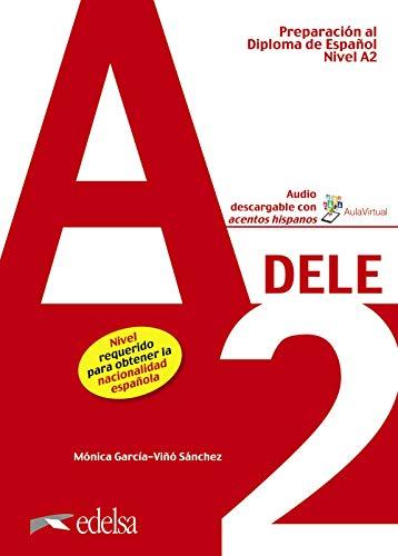 Preparación al DELE A2. Libro del alumno: 2019 (Preparación Al Dele - Jóvenes Y Adultos - Preparación Al Dele - Nivel A2)