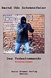 Das Todeskommando - Protokoll eines politischen Attentats: Kriminalroman