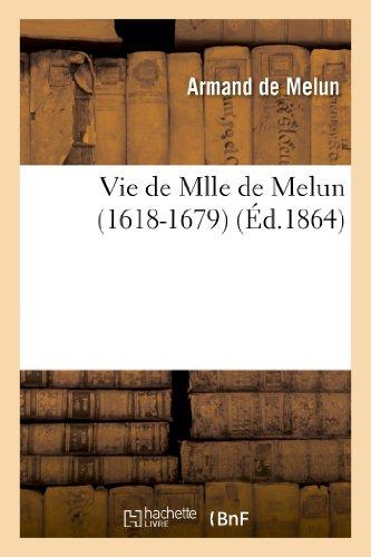 Melun-A, d: Vie de Mlle de Melun (1618-1679) (Histoire)