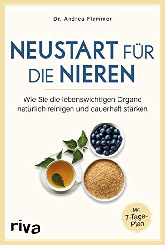 Neustart für die Nieren: Wie Sie die lebenswichtigen Organe natürlich reinigen und dauerhaft...