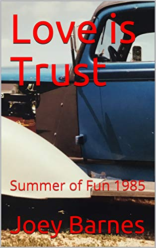 Love is Trust: Summer of Fun 1985 (Naughty Natalie Series Book 2)