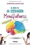 El poder de la educación mindfulness: El secreto para disfrutar de ser padres, madres o docentes. Educamind