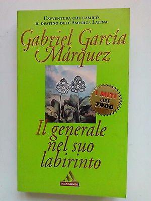 Gabriel Garcia Marquez: Il generale nel suo labirinto Ed. I Miti Mondadori A10