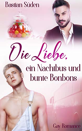 Die Liebe, ein Nachtbus und bunte Bonbons (Love-and-Food 4)