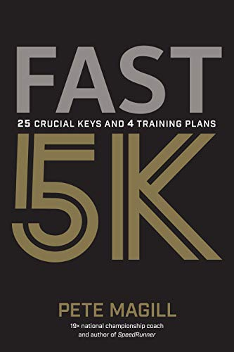 Fast 5K: 25 Crucial Keys and 4 Training Plans