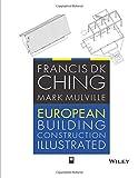 European Building Construction Illustrated...