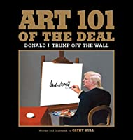 Art 101 of the Deal: Donald J. Trump Off the Wall