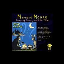 Maynard Moose: Sleeping Beastly and Other Tales