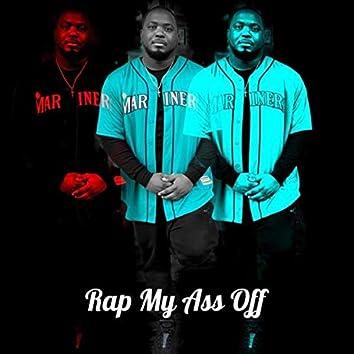 Rap My Ass Off