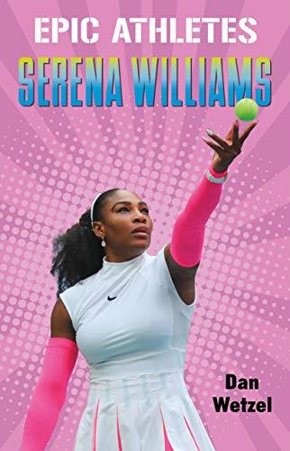 Epic Athletes: Serena Williams (English Edition)