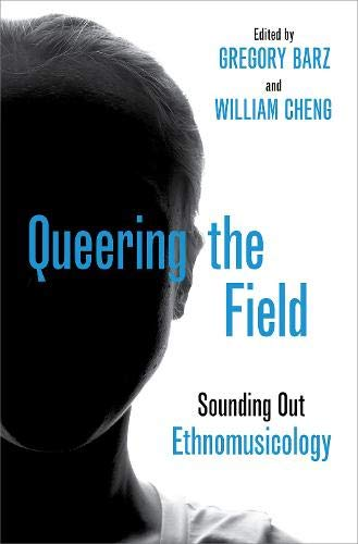 Compare Textbook Prices for Queering the Field: Sounding Out Ethnomusicology  ISBN 9780190458034 by Barz, Gregory,Cheng, William