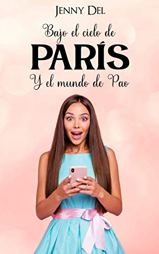 Bajo el cielo de París y el mundo de Pao de Jenny Del