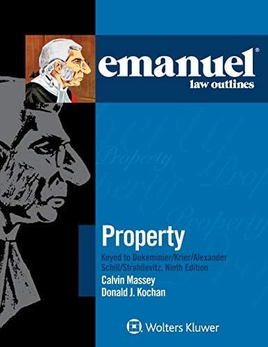 Property Keyed to Dukeminier Krier Alexander Schill Strahilevitz Emanuel Law Outlines product image
