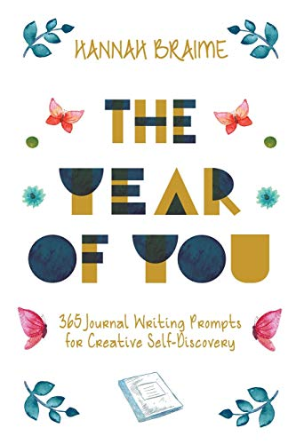 The Year of You: 365 Journal Writing Prompts for Creative Self-Discovery