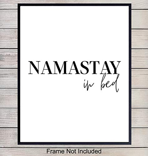 Namaste Wall Decor for Bedroom – 8x10 Zen Wall Art Poster – Cool Gift for Buddhist, Buddha, Meditation Yoga Fan – Namastay in Bed – Funny Unframed Home Decoration Print