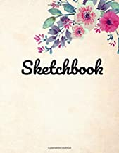 Sketchbook: Beautiful Vintage Floral Sketchbook for Adults or kids; 110 pages of 8.5 x 11 Blank White Paper for Drawing, Doodling or Learning to Draw