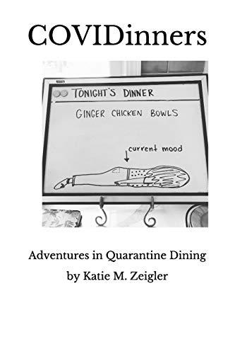 COVIDinners: Adventures in Quarantine Dining