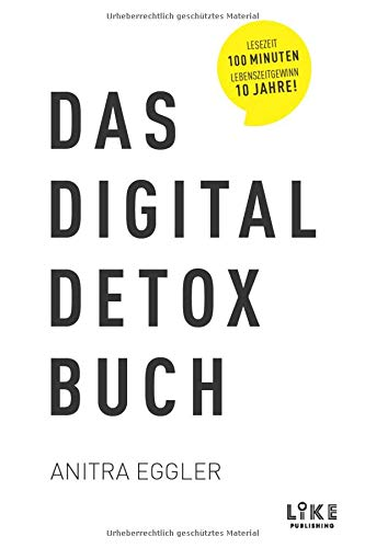 Das Digital Detox Buch: Das 28-Tage-Programm für ein smartes Leben in digitaler Balance